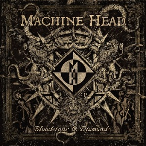 Machine Head - Bloodstone & Diamonds - Small
